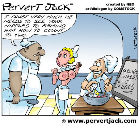 Pervert Jack - Cartoon of the Day - Adult Comics Featuring the Misadventures of that Lovable Pervert! - www.pervertjack.com