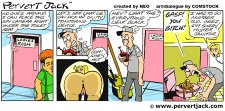 Pervert Jack - Adult Comics Strips Featuring the Misadventures of that Lovable Pervert! - www.pervertjack.com